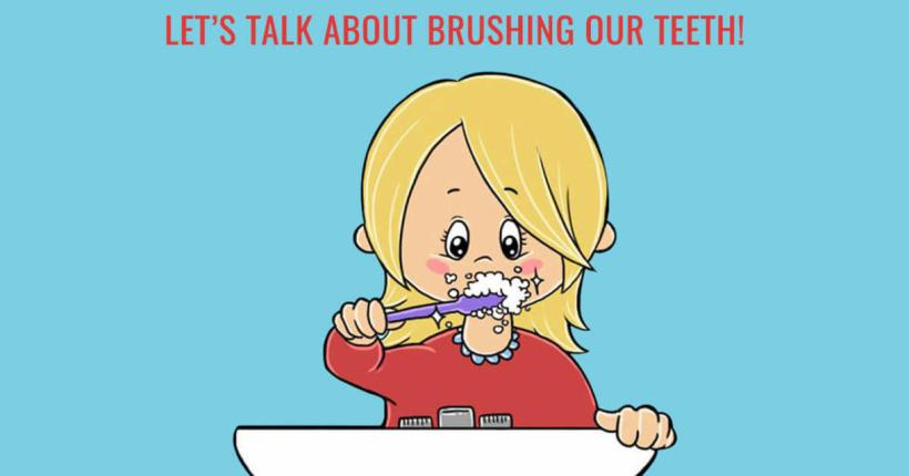 Let's talk about brushing our teeth!
